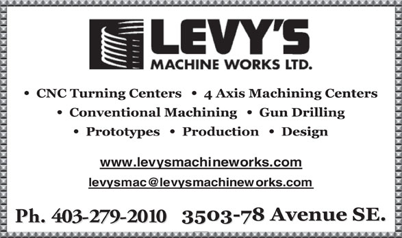 Levy's Machine Works Ltd (403-279-2010) - Display Ad - www.levysmachineworks.com
