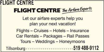 Flight Centre Canada (519-488-9112) - Display Ad - FLIGHT CENTRE 519 488-9112 Tillsonburg