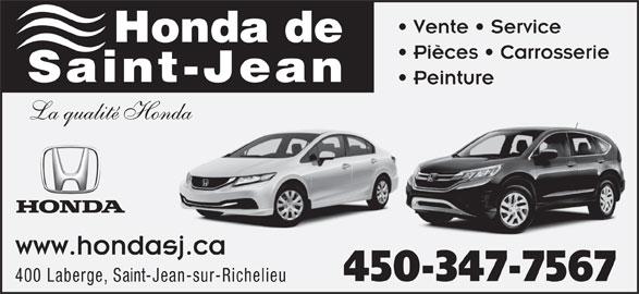 Honda de St-Jean (450-347-7567) - Annonce illustrée======= - Vente   Service Honda de Pièces   Carrosserie Saint-Jean Peinture La qualité Honda www.hondasj.ca 450-347-7567 400 Laberge, Saint-Jean-sur-Richelieu