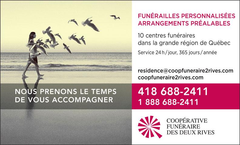 Coopérative Funéraire des Deux Rives (418-688-2411) - Annonce illustrée======= - NOUS PRENONS LE TEMPS 418 688-2411 DE VOUS ACCOMPAGNER 1 888 688-2411