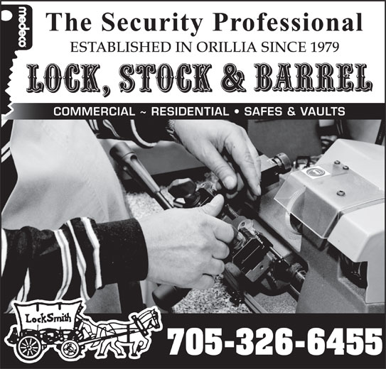 Lock Stock & Barrel (705-326-6455) - Display Ad - The Security Professional ESTABLISHED IN ORILLIA SINCE 1979 COMMERCIAL ~ RESIDENTIAL SAFES & VAULTS 705-326-6455