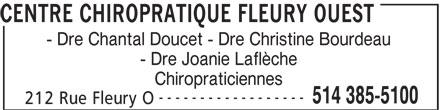 Centre Chiropratique Fleury Ouest (514-385-5100) - Annonce illustrée======= - - Dre Chantal Doucet - Dre Christine Bourdeau - Dre Joanie Laflèche Chiropraticiennes ------------------ 514 385-5100 212 Rue Fleury O CENTRE CHIROPRATIQUE FLEURY OUEST Chiropraticiennes ------------------ 514 385-5100 212 Rue Fleury O CENTRE CHIROPRATIQUE FLEURY OUEST - Dre Chantal Doucet - Dre Christine Bourdeau - Dre Joanie Laflèche