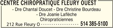 Centre Chiropratique Fleury Ouest (514-385-5100) - Annonce illustrée======= - CENTRE CHIROPRATIQUE FLEURY OUEST - Dre Chantal Doucet - Dre Christine Bourdeau - Dre Joanie Laflèche Chiropraticiennes ------------------ 514 385-5100 212 Rue Fleury O CENTRE CHIROPRATIQUE FLEURY OUEST CENTRE CHIROPRATIQUE FLEURY OUEST - Dre Chantal Doucet - Dre Christine Bourdeau - Dre Joanie Laflèche Chiropraticiennes ------------------ 514 385-5100 212 Rue Fleury O CENTRE CHIROPRATIQUE FLEURY OUEST
