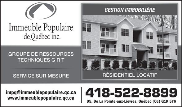 Immeuble Populaire de Québec Inc (418-522-8899) - Annonce illustrée======= - GESTION IMMOBILIÈRE GROUPE DE RESSOURCES TECHNIQUES G R T RÉSIDENTIEL LOCATIF SERVICE SUR MESURE 418-522-8899 www.immeublepopulaire.qc.ca 95, De La Pointe-aux-Lièvres, Québec (Qc) G1K 5Y6