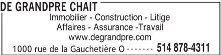 De Grandpré Chait (514-878-4311) - Annonce illustrée======= - DE GRANDPRE CHAIT Immobilier - Construction - Litige Affaires - Assurance -Travail www.degrandpre.com ------- 514 878-4311 1000 rue de la Gauchetière O