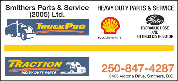 Smithers Parts & Service (2005) Ltd (250-847-4287) - Display Ad - Smithers Parts & Service HEAVY DUTY PARTS & SERVICE (2005) Ltd. HYDRAULIC HOSE AND FITTINGS DISTRIBUTOR 250-847-4287 3465 Victoria Drive, Smithers, B.C.