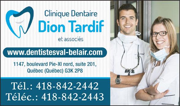 Clinique Dentaire Dion Tardif et Ass. (418-842-2442) - Annonce illustrée======= - www.dentistesval-belair.com 1147, boulevard Pie-XI nord, suite 201, Québec (Québec) G3K 2P8 Tél.: 418-842-2442 Téléc.: 418-842-2443