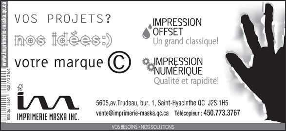 Centre D'Imprimerie Maska Inc (450-773-3164) - Annonce illustrée======= - 5605,av.Trudeau, bur. 1, Saint-Hyacinthe QC  J2S 1H5 Télécopieur : 450.773.3767