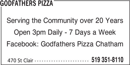 Godfathers Pizza (519-351-8110) - Annonce illustrée======= - 470 St Clair ----------------------- 519 351-8110 GODFATHERS PIZZA Serving the Community over 20 Years Open 3pm Daily - 7 Days a Week Facebook: Godfathers Pizza Chatham