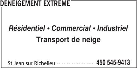 Déneigement Extrême (450-545-9413) - Annonce illustrée======= - DENEIGEMENT EXTREME Résidentiel   Commercial   Industriel Transport de neige 450 545-9413 St Jean sur Richelieu ---------------