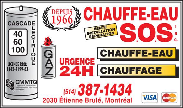 Chauffe-Eau S O S Inc (514-467-6746) - Annonce illustrée======= - DEPUIS 1966 VENTE INSTALLATIONRÉPARATION CHAUFFE-EAU URGENCE LICENCE RBQ: 1142-4199-83 CHAUFFAGE 24H CMMTQ Corporation des maîtres mécaniciens en tuyauterie du Québec (514) 387-1434 2030 Étienne Brulé, Montréal