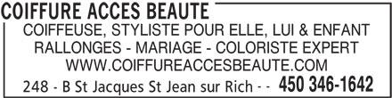 Coiffure Accès Beauté (450-346-1642) - Annonce illustrée======= - COIFFEUSE, STYLISTE POUR ELLE, LUI & ENFANT RALLONGES - MARIAGE - COLORISTE EXPERT WWW.COIFFUREACCESBEAUTE.COM -- 450 346-1642 248 - B St Jacques St Jean sur Rich COIFFURE ACCES BEAUTE