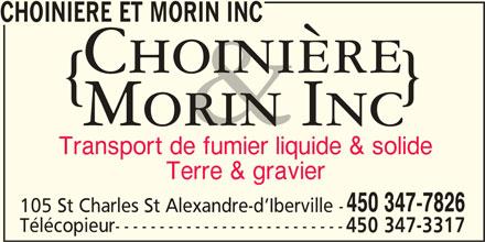 Choiniere Et Morin Inc (450-347-7826) - Annonce illustrée======= - 450 347-3317 CHOINIERE ET MORIN INC Transport de fumier liquide & solide Terre & gravier 450 347-7826 105 St Charles St Alexandre-d Iberville - Télécopieur--------------------------