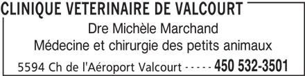 Clinique Vétérinaire De Valcourt (450-532-3501) - Annonce illustrée======= - Dre Michèle Marchand Médecine et chirurgie des petits animaux ----- 450 532-3501 5594 Ch de l'Aéroport Valcourt CLINIQUE VETERINAIRE DE VALCOURT