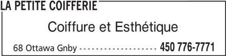 Salon De Coiffure La Petite Coifferie (450-776-7771) - Annonce illustrée======= - LA PETITE COIFFERIE Coiffure et Esthétique 450 776-7771 68 Ottawa Gnby -------------------