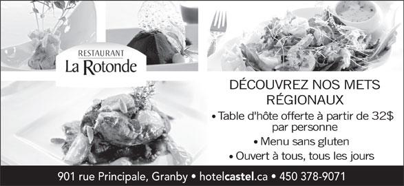 Hôtel Castel & Spa Confort (450-378-9071) - Annonce illustrée======= - DÉCOUVREZ NOS METS RÉGIONAUX Table d'hôte offerte à partir de 32$ par personne Menu sans gluten Ouvert à tous, tous les jours 901 rue Principale, Granby   hotel castel .ca   450 378-9071