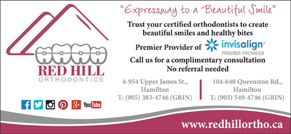 Red Hill Orthodontics (905-549-4746) - Display Ad - Expressway to a Beautiful Smile RED HILL ORTHODONTICS