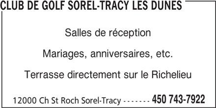 Club De Golf Sorel-Tracy Les Dunes (450-743-7922) - Annonce illustrée======= - CLUB DE GOLF SOREL-TRACY LES DUNES Salles de réception Mariages, anniversaires, etc. Terrasse directement sur le Richelieu 450 743-7922 12000 Ch St Roch Sorel-Tracy -------