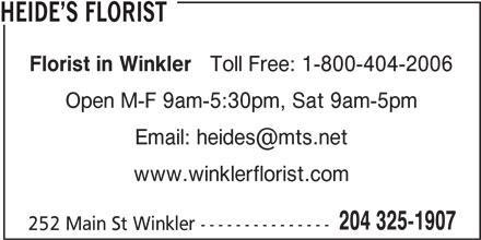 Heide's Florist (204-325-1907) - Display Ad - HEIDE S FLORIST Florist in Winkler Toll Free: 1-800-404-2006 Open M-F 9am-5:30pm, Sat 9am-5pm www.winklerflorist.com 204 325-1907 252 Main St Winkler ---------------