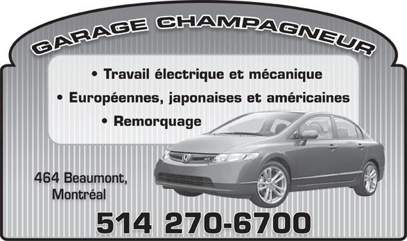 Garage Champagneur (514-270-6700) - Annonce illustrée======= - Remorquageorquage 464 Beaumont, Montréal 514 270-6700 Travail électrique et mécanique Européennes, japonaises et américaines