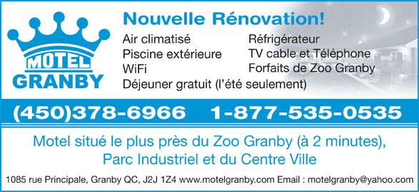 Motel Granby (450-378-6966) - Annonce illustrée======= - Nouvelle Rénovation! Réfrigérateur Air climatisé TV cable et Téléphone Piscine extérieure Forfaits de Zoo Granby WiFi Déjeuner gratuit (l été seulement) (450)378-6966   1-877-535-0535 Motel situé le plus près du Zoo Granby (à 2 minutes), Parc Industriel et du Centre Ville