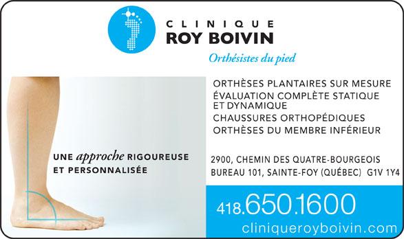 Clinique Roy Boivin Orthesistes Du Pied (418-650-1600) - Annonce illustrée======= - ORTHÈSES PLANTAIRES SUR MESURE ÉVALUATION COMPLÈTE STATIQUE ET DYNAMIQUE CHAUSSURES ORTHOPÉDIQUES ORTHÈSES DU MEMBRE INFÉRIEUR UNE approche RIGOUREUSE ET PERSONNALISÉ 650 418 1600 .. cliniqueroyboivin.com