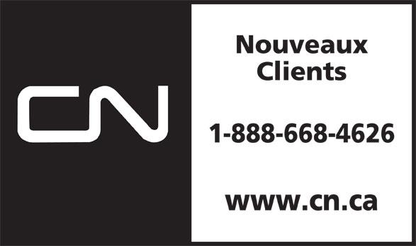 CN (1-888-668-4626) - Annonce illustrée======= - Nouveaux Clients 1-888-668-4626 www.cn.ca
