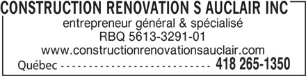 Construction Rénovation S Auclair Inc (418-265-1350) - Annonce illustrée======= - RBQ 5613-3291-01 entrepreneur général & spécialisé 418 265-1350 Québec --------------------------- CONSTRUCTION RENOVATION S AUCLAIR INC www.constructionrenovationsauclair.com