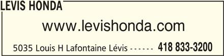 Lévis Honda (418-833-3200) - Annonce illustrée======= - LEVIS HONDA LEVIS HONDA www.levishonda.com 418 833-3200 5035 Louis H Lafontaine Lévis ------