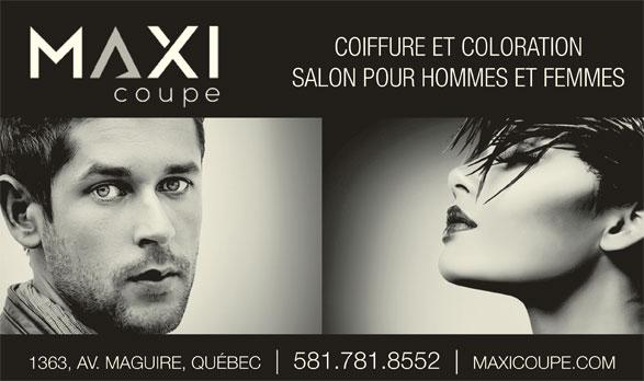 Salon Maxi Coupe Inc (418-683-4507) - Annonce illustrée======= - SALON POUR HOMMES ET FEMMES 1363, AV. MAGUIRE, QUÉBEC 581.781.8552 MAXICOUPE.COM COIFFURE ET COLORATION