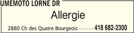 Umemoto Lorne Dr (418-682-2300) - Annonce illustrée======= - UMEMOTO LORNE DR Allergie 418 682-2300 2880 Ch des Quatre Bourgeois ------ UMEMOTO LORNE DRUMEMOTO LORNE DR