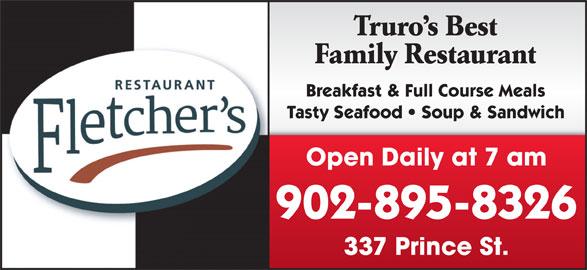 Fletcher's Restaurant (902-895-8326) - Annonce illustrée======= - Truro s Best Breakfast & Full Course Meals Family Restaurant 337 Prince St. 902-895-8326 Tasty Seafood   Soup & Sandwich Open Daily at 7 am