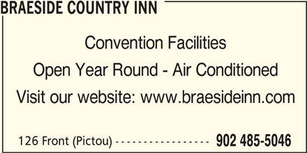 Braeside Inn Accommodations (902-485-5046) - Annonce illustrée======= - Open Year Round - Air Conditioned Visit our website: www.braesideinn.com 126 Front (Pictou) ----------------- 902 485-5046 Convention Facilities BRAESIDE COUNTRY INN