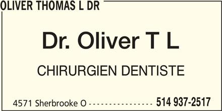 Oliver Thomas L Dr (514-937-2517) - Annonce illustrée======= - OLIVER THOMAS L DR CHIRURGIEN DENTISTE 514 937-2517 4571 Sherbrooke O ----------------