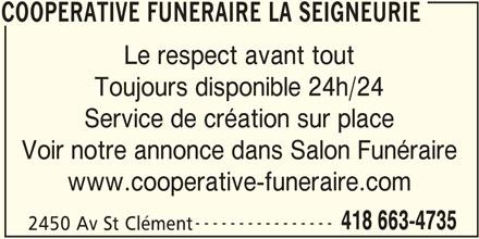 Coopérative Funéraire la Seigneurie (418-663-4735) - Annonce illustrée======= - COOPERATIVE FUNERAIRE LA SEIGNEURIE Le respect avant tout Toujours disponible 24h/24 Service de création sur place Voir notre annonce dans Salon Funéraire www.cooperative-funeraire.com ---------------- 418 663-4735 2450 Av St Clément COOPERATIVE FUNERAIRE LA SEIGNEURIE