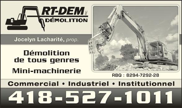 Art-Dem Inc (418-527-1011) - Annonce illustrée======= - INC. Jocelyn Lacharité, prop. Jocelyn Lacharité, prop. Démolition de tous genres Mini-machinerie RBQ : 8294-7292-28 Commercial   Industriel   Institutionnel 418-527-1011