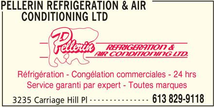 Pellerin Refrigeration & Air Conditioning (613-829-9118) - Annonce illustrée======= - PELLERIN REFRIGERATION & AIR CONDITIONING LTD PPP Réfrigération - Congélation commerciales - 24 hrs Service garanti par expert - Toutes marques --------------- 613 829-9118 3235 Carriage Hill Pl PELLERIN REFRIGERATION & AIR