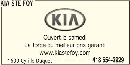 Kia Ste-Foy (418-654-2929) - Annonce illustrée======= - La force du meilleur prix garanti KIA STE-FOY Ouvert le samedi www.kiastefoy.com ---------------- 418 654-2929 1600 Cyrille Duquet KIA STE-FOY