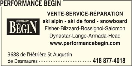 Performance Bégin (418-877-4018) - Display Ad - PERFORMANCE BEGIN VENTE-SERVICE-RÉPARATION ski alpin - ski de fond - snowboard Fisher-Blizzard-Rossignol-Salomon Dynastar-Lange-Armada-Head www.performancebegin.com 3688 de l'Hêtrière St Augustin de Desmaures ---------------------- 418 877-4018