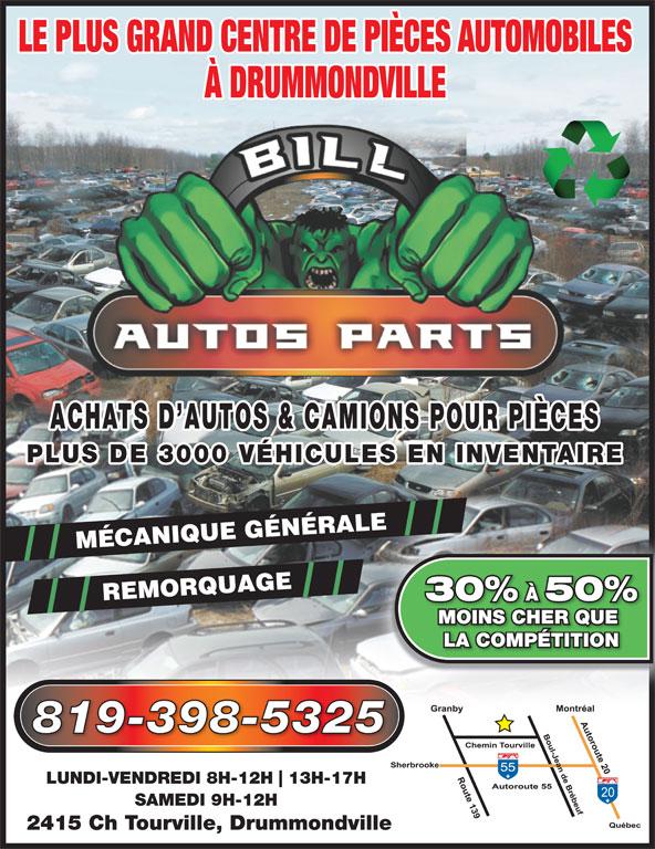 Pieces D'Auto Bill (819-398-5325) - Annonce illustrée======= - 13H-17H SAMEDI 9H-12H 2415 Ch Tourville, Drummondville LE PLUS GRAND CENTRE DE PIÈCES AUTOMOBILES À DRUMMONDVILLE ACHATS D AUTOS & CAMIONS POUR PIÈCES PLUS DE 3000 VÉHICULES EN INVENTAIRE MÉCANIQUE GÉNÉRALE REMORQUAGE 30% À 50% MOINS CHER QUE LA COMPÉTITION 819-398-5325 LUNDI-VENDREDI 8H-12H