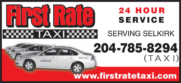 First Rate Taxi (204-785-8294) - Display Ad - 24 HOUR SERVICE SERVING SELKIRK 204-785-8294 TAXI www.firstratetaxi.com