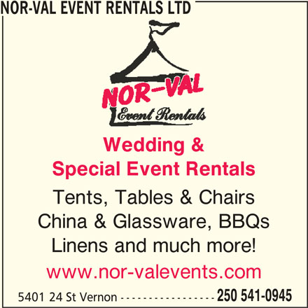 Nor-Val Event Rentals Ltd (250-541-0945) - Display Ad - NOR-VAL EVENT RENTALS LTD Special Event Rentals Wedding & Tents, Tables & Chairs 250 541-0945 www.nor-valevents.com China & Glassware, BBQs Linens and much more! 5401 24 St Vernon -----------------