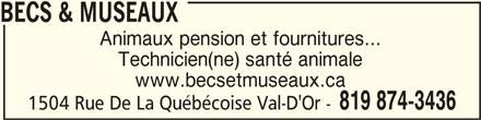 Becs & Museaux (819-874-3436) - Annonce illustrée======= - BECS & MUSEAUXBECS & MUSEAUX BECS & MUSEAUX Animaux pension et fournitures... Technicien(ne) santé animale www.becsetmuseaux.ca 819 874-3436 1504 Rue De La Québécoise Val-D'Or -