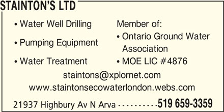 Stainton's Ltd (519-659-3359) - Display Ad - STAINTON S LTD  Water Well DrillingMember of:  Ontario Ground Water  Pumping Equipment Association  Water Treatment MOE LIC #4876 www.staintonsecowaterlondon.webs.com 519 659-3359 21937 Highbury Av N Arva ----------