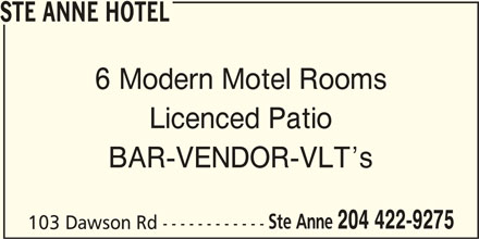 Ste Anne Hotel (204-422-9275) - Display Ad - STE ANNE HOTEL 6 Modern Motel Rooms Licenced Patio BAR-VENDOR-VLT s Ste Anne 204 422-9275 103 Dawson Rd ------------