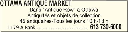 """Ottawa Antique Market (613-730-6000) - Annonce illustrée======= - OTTAWA ANTIQUE MARKETOTTAWA ANTIQUE MARKET Dans """"Antique Row"""" à Ottawa Antiquités et objets de collection 45 antiquaires-Tous les jours 10 h-18 h 613 730-6000 1179-A Bank ----------------------"""