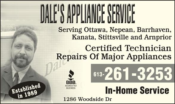Dale's Appliance Service (613-261-3253) - Display Ad - Serving Ottawa, Nepean, Barrhaven,OtServing ta Ne Ba Kanata, Stittsville and ArnpriornaKa Repairs Of Major AppliancessRepair 613- 261-3253 Establishedin 1989 In-Home Service 1286 Woodside Droo1286 W