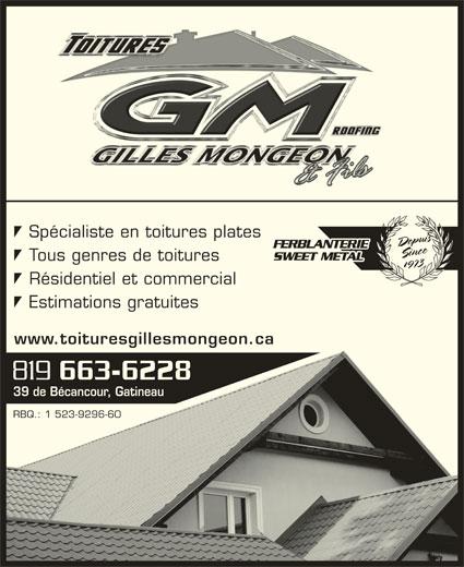 Toitures Gilles Mongeon (819-663-6228) - Annonce illustrée======= - Spécialiste en toitures plates Tous genres de toituresTous genres de toitures 1973 Résidentiel et commercialRésidentiel et commercial Estimations gratuitesEstimations gratuites www.toituresgillesmongeon.cawww.toituresgillesmongeon.ca 39 de Bécancour, Gatineau RBQ.: 1 523-9296-60RBQ.: 1 523-9296-60