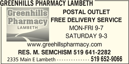 Greenhills Pharmacy Lambeth (519-652-9066) - Annonce illustrée======= - GREENHILLS PHARMACY LAMBETH POSTAL OUTLET FREE DELIVERY SERVICE MON-FRI 9-7 SATURDAY 9-3 www.greehillspharmacy.com RES. M. SEMCHISM 519 641-2282 519 652-9066 2335 Main E Lambeth --------------