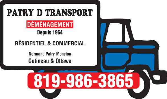 Patry D Transport (819-986-3865) - Annonce illustrée======= - DÉMÉNAGEMENT Depuis 1964 RÉSIDENTIEL & COMMERCIAL Normand Patry-Moncion Gatineau & Ottawa 819-986-3865